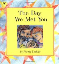 The Day We Met You by Phoebe Koehler
